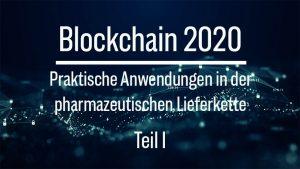 Blockchain: Praktische Anwendungen für die Pharmazeutische Lieferkette (Teil I)